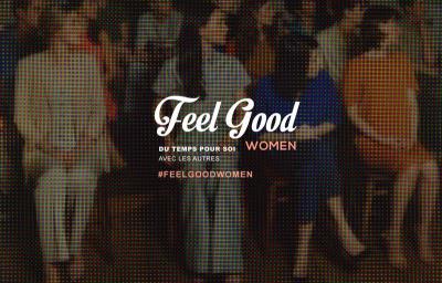 Feel good woman, le rendez-vous bien-être des femmes débordées