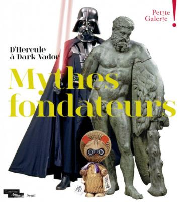 Les Mythes fondateurs à la Petite Galerie du Louvre