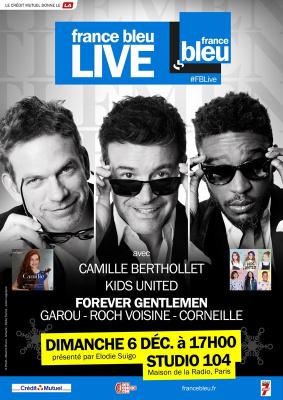 France Bleu Live avec Kids United, Camille Berthollet et les Forever Gentlemen