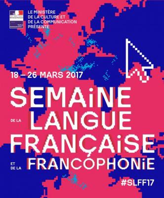 La Semaine de la langue française et de la Francophonie 2017