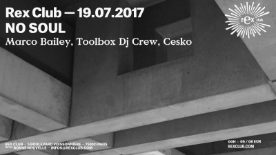 Soirée No Soul au Rex Club: Marco Bailey, Toolbox DJ Crew, Cesko