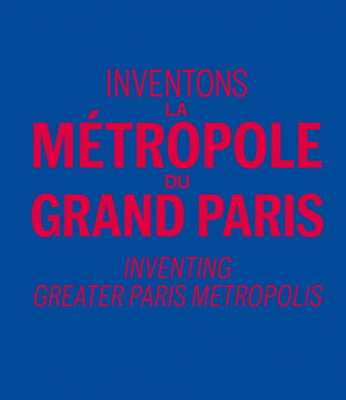 Inventons la Métropole du Grand Paris, l'exposition au Pavillon de l'Arsenal