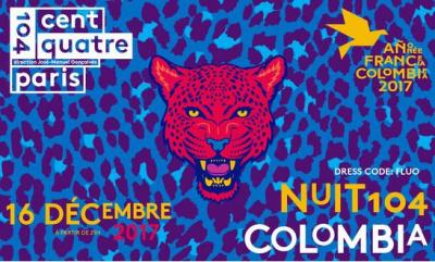 Nuit Colombia, soirée de clôture France-Colombie au 104