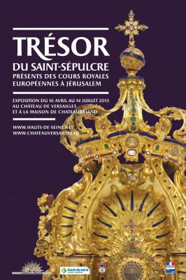 Exposition Trésor du Saint-Sépulcre au Château de Versailles et à la Maison de Chateaubriand