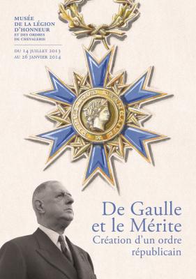 De Gaulle et le Mérite, l'exposition au Musée de la Légion d'Honneur