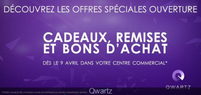 Centre Commercial Qwartz : les offres d'ouverture