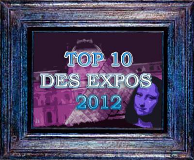 top 10 des exposition 2012, les meilleures expos 2012