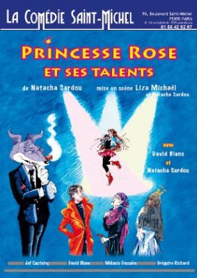 Princesse Rose et ses talents à la Comédie Saint Michel