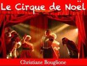 Le Cirque de Noël Christiane Bouglione