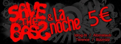 SAVE THE BASS x LA NOCHE : 5€ / Dubstep / Drum'n'Bass / Drumstep / Moombah / Trap