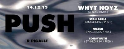 PUSH presents WHYT NOYZ (M_nus/Sci+Tec), STAN FARIA, NOZEN & CONSYOUTH