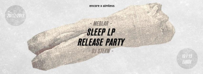 'SLEEP' LP RELEASE PARTY w/ MEDLAR & DJ STEAW @ 'R' PIGALLE