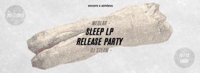 'SLEEP' LP RELEASE PARTY w/ MEDLAR & DJ STEAW @ 'R' PIGALLE