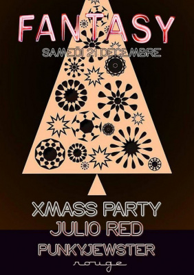 FANTASY XMASS PARTY?JULIO RED / PUNKYJEWSTER?ROUGE PIGALLE