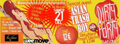 Dirty Party SPECIALE NOËL S3#6 : ASIAN TRASH BOY / IDROG-N / KEKO / ATOMSTAUB