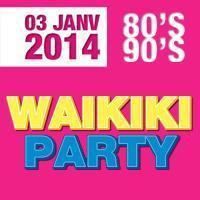 WAIKIKI PARTY // OPENING // #1