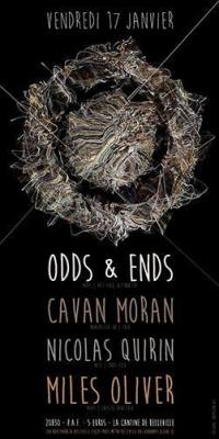 Odds & Ends + Cavan Moran + Nicolas Quirin + Miles Oliver