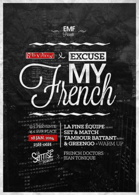 EXCUSE MY FRENCH w/ La Fine Equipe (Dj Set), Set & Match, Tambour Battant (Dj Set) & more !