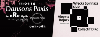 DANSONSPARIS INVITE COLLECTIF D.KO / WRECKA SPINNAZZ CLUB / VINCE B2B BOJACK