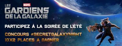 Soirée Les Gardiens de la Galaxie : gagnez vos invits !