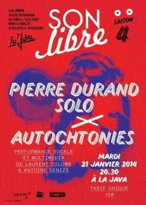 SON LIBRE : PIERRE DURAND + AUTOCHTONIES