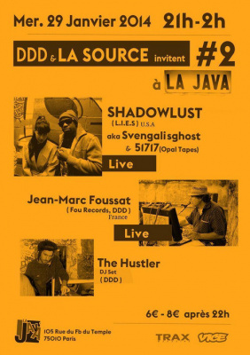 La Source Invite #2 w/ SHADOWLUST / JEAN-MARC FOUSSAT / THE HUSTLER