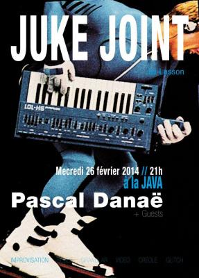 JUKE JOINT autour de Pascal Danaë