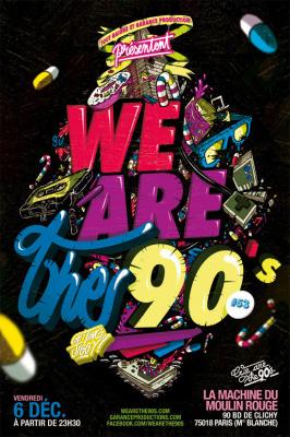 We are the 90's #53 à la Machine du Moulin Rouge