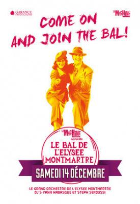 Le Bal de l'Elysée Montmarte à la Machine du Moulin Rouge