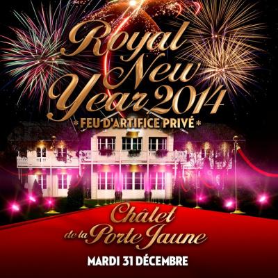 Royal New Year 2014 avec feu d'artifice privé au Chalet de la Porte Jaune