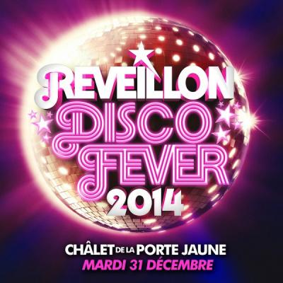 Réveillon Disco Fever 2014 au Chalet de la Porte Jaune