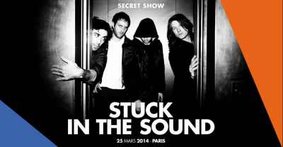 Secret show de Stuck in the Sound à Paris le 25 mars 2014