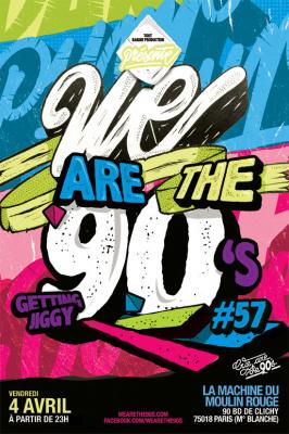 We are the 90's #57 à la Machine du Moulin Rouge