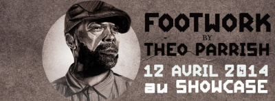 Footwork by Theo Parrish au Showcase