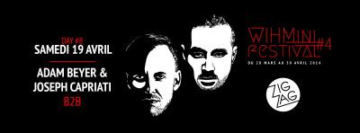 WIHMini Festival 2014 au Zig Zag : DAY 8 avec Adam Beyer & Joseph Capriati B2B