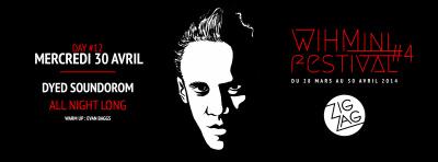 WIHMini Festival 2014 au Zig Zag : DAY 12 avec Dyed Soundorom