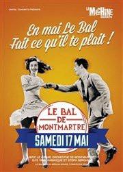 Le Bal de Montmartre à la Machine du Moulin Rouge