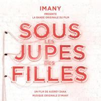 """Imany signe la bande originale du film """"Sous les jupes des filles"""""""
