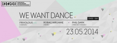 We Want Dance au Showcase avec Frivolous et Robag Wruhme