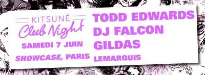 Kitsuné Club Night au Showcase avec Todd Edwards