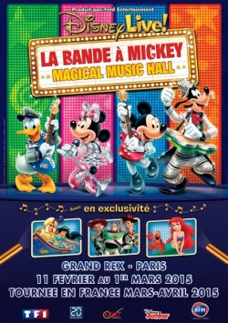 Disney Live ! 2015 : La bande à Mickey et son Magical Music Hall au Grand Rex de Paris