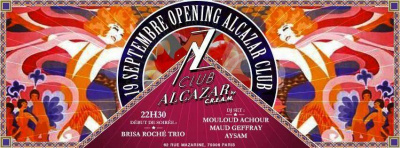 Alcazar Club : Grand Opening ce 19 septembre 2014