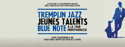 Tremplin Jazz Jeunes Talents Blue Note à la Tour Montparnasse