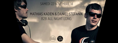 Mathias Kaden & Daniel Stefanik b2b all night long au Zig Zag Club
