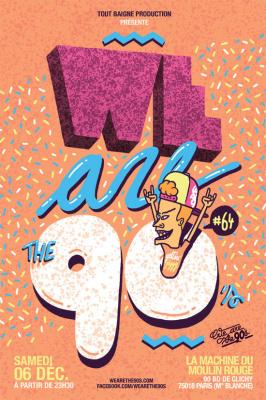 We are The 90's #64 à la Machine du Moulin Rouge