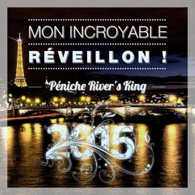 Réveillon du Nouvel An 2015 : Mon Incroyable Réveillon au River's King