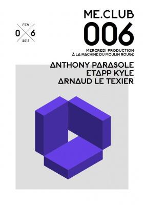 ME.Club 006 à La Machine avec Anthony Parasole