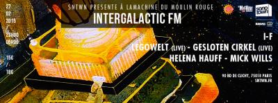 SNTWN présente Intergalactic à la Machine du Moulin Rouge