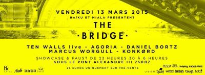 The Bridge : Ten Walls & Agoria au Showcase et au Faust