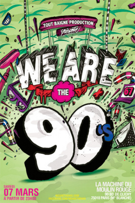 We Are The 90's #67 à la Machine du Moulin Rouge